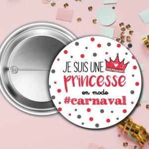Badge – Je suis une princesse en mode #carnaval