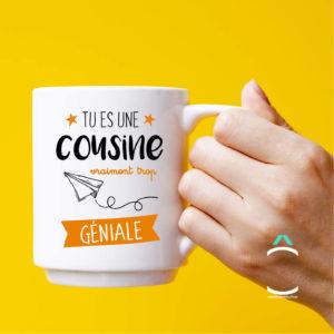 Mug – Tu es une cousine vraiment trop géniale