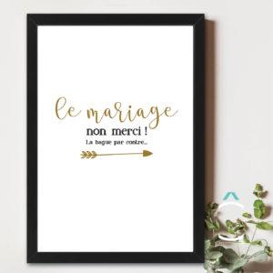 Cadre – Le mariage non merci! La bague par contre…