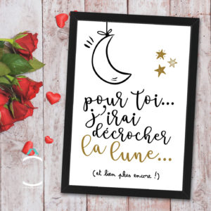 Cadre – Pour toi… J'irai décrocher la lune (et bien plus encore!)