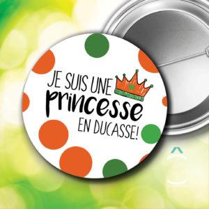 Badge – Je suis une princesse en ducasse
