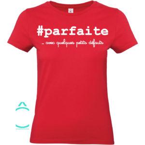 T-shirt – #parfaite …avec quelques petits défauts