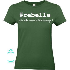 T-shirt – #rebelle …à la ville comme à l'état sauvage!
