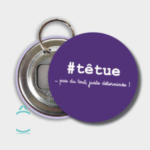 Porte-clés – #têtue …pas du tout, juste déterminée!