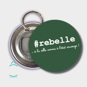 Porte-clés – #rebelle …à la ville comme à l'état sauvage!