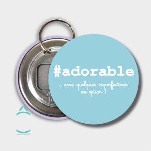 Porte-clés – #adorable …avec quelques imperfections en option!
