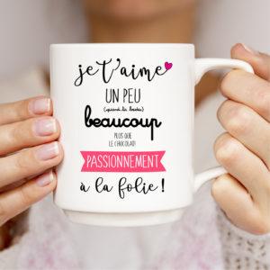 Mug – Je t'aime, un peu, beaucoup, passionnément, à la folie!