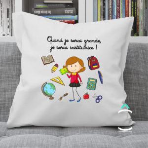 Coussin – Quand je serai grande, je serai institutrice