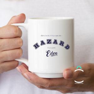 Mug – Dans la vie il n'y a pas de Hazard. Il y a juste Eden