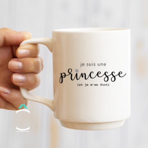 Mug – Je suis une princesse et je m'en foot!