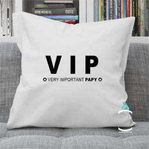 Coussin – VIP: Very Important Papy